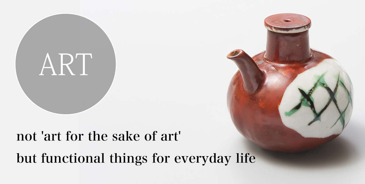 ART not 'art for the sake of art' but functional things for everyday life